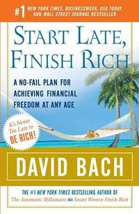 image of Start Late, Finish Rich: A No-Fail Plan for Achieving Financial Freedom at Any Age