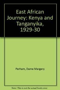 East African Journey: Kenya and Tanganyika, 1929-30