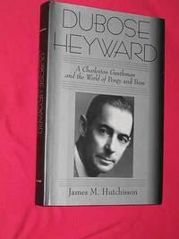 DuBose Heyward: A Charleston Gentleman and the World of Porgy and Bess
