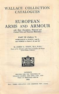 European Arms and Armour with Short Descriptions, Historical and Critical Notes and Numerous Illustrations. Part III [Gallery V]