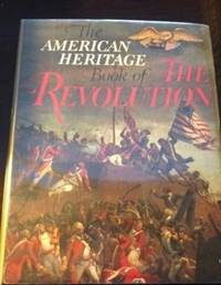 The American Heritage Book of The  Revolution