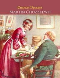 image of Martin Chuzzlewit: A First Unabridged Edition (Annotated) By Charles Dickens.