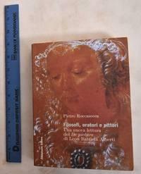 Filosofi, Oratori E Pittori: Una Nuova Lettura del De Pictura Di Leon Battista Alberti