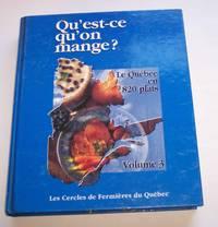 Qu'est-Ce Qu'on Mange? Mille Et Une Facons De Varier La Cuisine De Tous  Les Jours by Les Cercles De Fermières Du Quebec - First Edition - 1989 - from Riverwash Books and Biblio.com
