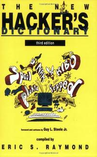 The New Hacker's Dictionary (The MIT Press) by Eric S. Raymond