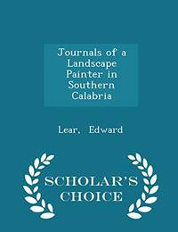 Journals of a Landscape Painter in Southern Calabria   Scholar's Choice Edition