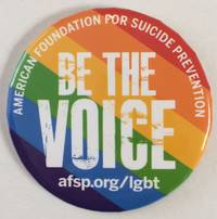 image of American Foundation for Suicide Prevention / Be the Voice [pinback button]