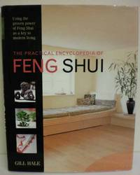 Practical Encyclopedia of Feng Shui by  Gill Hale - Hardcover - 2002 - from The Book Junction (SKU: 18292)