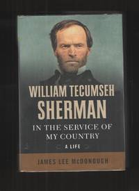 William Tecumseh Sherman  In the Service of My Country: A Life