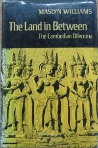 The Land in Between : the Cambodian dilemma.