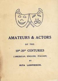 AMATEURS AND ACTORS OF THE 19TH-20TH CENTURIES