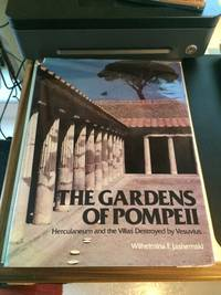 image of The Gardens of Pompeii: Herculaneum and the Villas Destroyed by Vesuvius