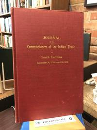 JOURNAL OF THE COMMISSIONERS OF THE INDIAN TRADE OF SOUTH CAROLINA. September 20, 1710-April 12, 1715.