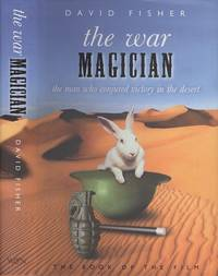 The War Magician: The man who conjured victory in the desert