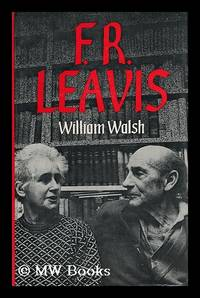 F. R. Leavis / William Walsh