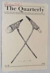 The Quarterly No.31, September 1998: The Journal of the Norfolk Archaeological and Historical...