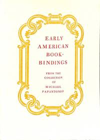 Early American Book-Bindings. From the Collection of Michael Papantonio.