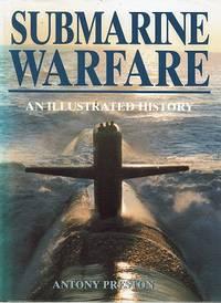 Submarine Warfare: An Illustrated History
