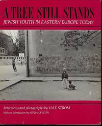 A TREE STILL STANDS: JEWISH YOUTH IN EASTERN EUROPE TODAY