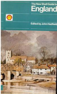 The New Shell Guide to England by Hadfield, John (editor) - 1981