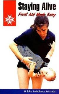 STAYING ALIVE - FIRST AID WITH ST JOHN AMBULANCE