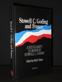 Stowell C. Goding and France: A Festschrift in Honor of Stowell C. Goding [SIGNED]
