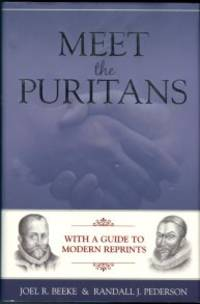 image of Meet The Puritans, With A Guide To Modern Reprints