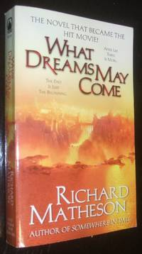 What Dreams May Come A Novel