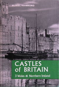 Castles of Britain. 3: Wales & Northern Ireland