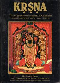 Srimad Bhagavatam: Tenth Canto  Part 3 (Three): Krisna: The Supreme Personality of Godhead:...