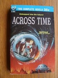 Across Time / Invaders From Earth # D-286 by  David aka Donald A. Wollheim / Robert Silverberg Grinnell - Paperback - First edition first printing - 1958 - from Scene of the Crime Books, IOBA (SKU: biblio10937)