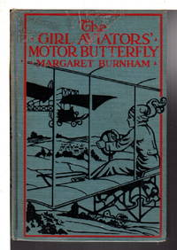 THE GIRL AVIATORS' MOTOR BUTTERFLY, #4 in series. by  Margaret  Burnham - Hardcover - (ca 1930, c 1912) - from Bookfever.com, IOBA and Biblio.com