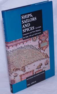 image of Ships, Sailors and Spices. East India Companies and Their Shipping in the 16th, 17th and 18th Centuries