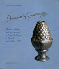 Domenico Fontana: Mastro Ferraro nel Settecento e l'Arte del Ferro a Napoli dal '400 al '700