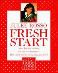image of Fresh Start: Great Low-fat Recipes, Day-by-day Menus - The Savvy Way to Cook, Eat and Live! (The great good food series)