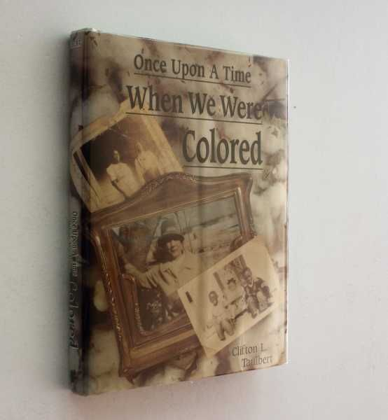 Once Upon A Time When We Were Colored Book