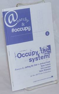 Occupy the system!   A project of the ak press tacktical media squad