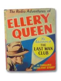 Ellery Queen and the Adventure of The Last Man Club - A Thrilling Detective Story (The Radio...