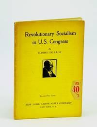 "Revolutionary Socialism in U.S. Congress: ""Parliamentary Idiocy"" Vs. Marxian Socialism"