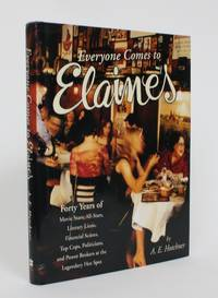 image of Everyone Comes to Elaine's: Forty Years of Movie Stars, All-Stars, Literary Lions, Financial Scions, Top Cops, Politician, and Power Brokers at The Legendary Hot Spot