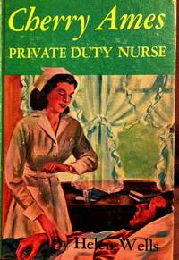 Cherry Ames Private Duty Nurse by Wells, Helen - 1946