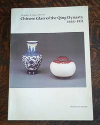 image of Chinese Glass of the Qing Dynasty 1644-1911  The Robert H. Clague  Collection