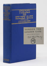 Yonder the Golden Gate A Story of Old San Francisco