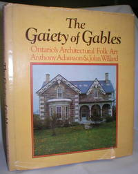 The Gaiety of Gables; Ontario's Architectural Folk Art