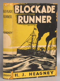 Blockade Runner: A Tale of Adventure Aboard the Robert E. Lee by  H.J Heagney - 1st ed. [Stated]. - 1939 - from Schroeder's Book Haven (SKU: A0165)