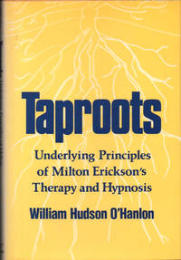 image of Taproots: Underlying Principles of Milton Erickson's Therapy and Hypnosis