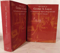 The Diary of George A. Lucas: An American Art Agent In Paris,1857-1909