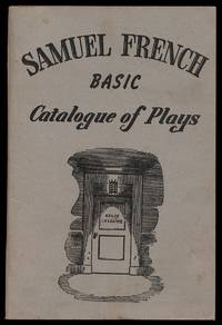 The Samuel French Basic Catalogue of Plays. This Basic Catalog Includes All Plays Published or Otherwise Acquired up to September 1953