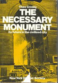 The Necessary Monument: Its Future In The Civilized City