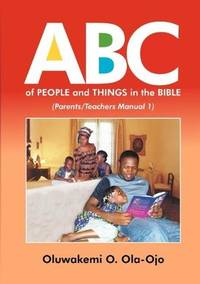 ABC of People and Things in the Bible - ParentsTeachers Manual 1